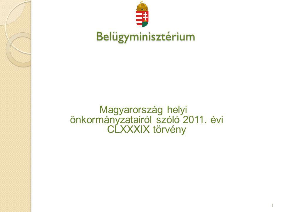 Belügyminisztérium Belügyminisztérium Magyarország helyi önkormányzatairól szóló 2011. évi CLXXXIX törvény Magyarország helyi önkormányzatairól szóló