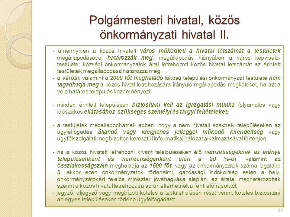 Polgármesteri hivatal, közös önkormányzati hivatal II. 20 - amennyiben a közös hivatalt város működteti a hivatal létszámát a testületek megállapodásá