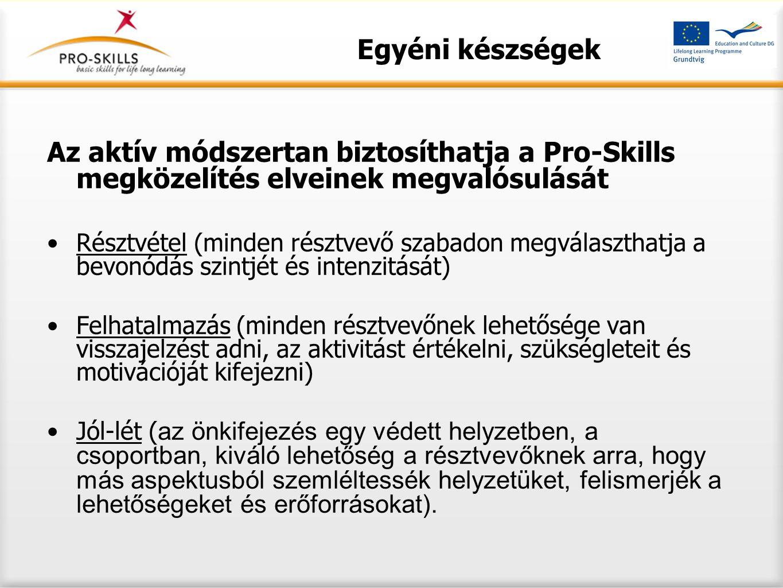 Az aktív módszertan biztosíthatja a Pro-Skills megközelítés elveinek megvalósulását Résztvétel (minden résztvevő szabadon megválaszthatja a bevonódás