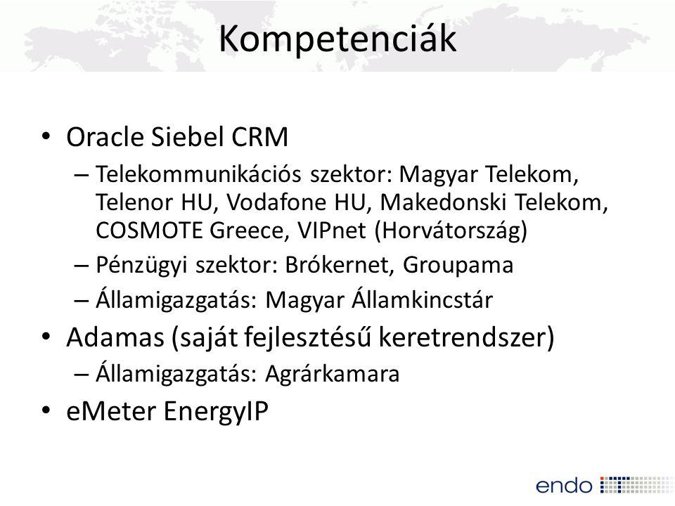 Kompetenciák Oracle Siebel CRM – Telekommunikációs szektor: Magyar Telekom, Telenor HU, Vodafone HU, Makedonski Telekom, COSMOTE Greece, VIPnet (Horvá