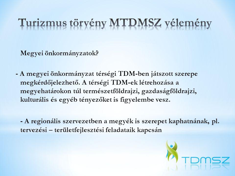 Megyei önkormányzatok? - A megyei önkormányzat térségi TDM-ben játszott szerepe megkérdőjelezhető. A térségi TDM-ek létrehozása a megyehatárokon túl t