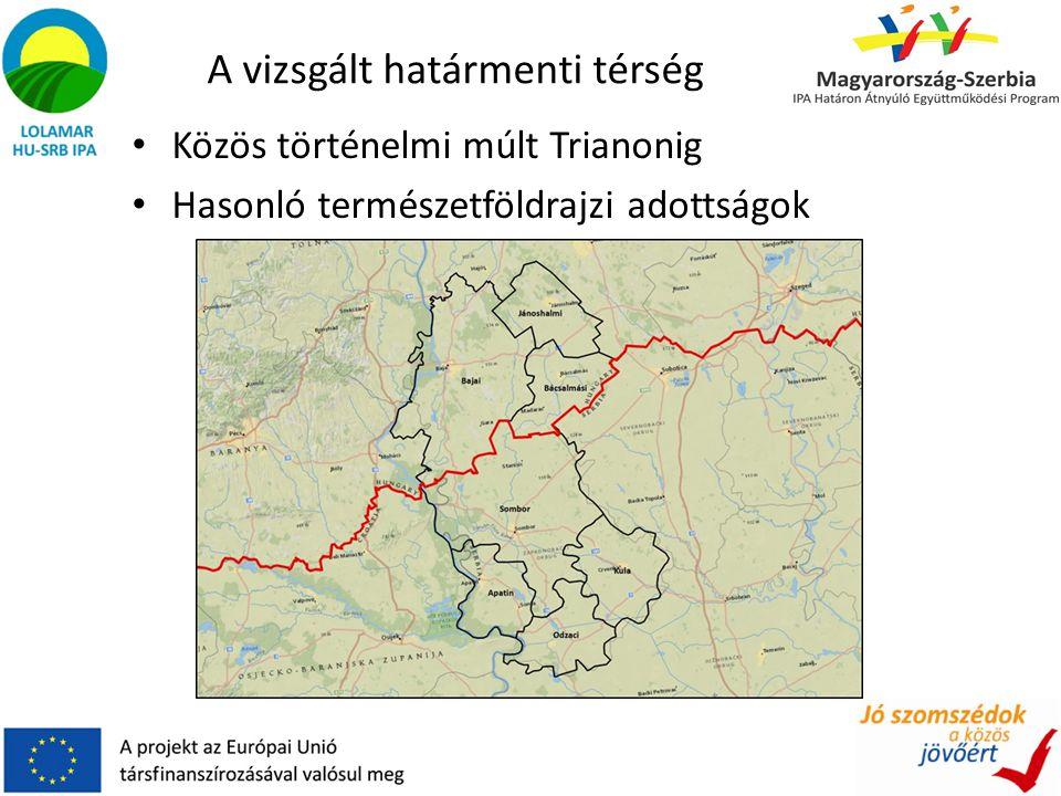 A vizsgált határmenti térség Közös történelmi múlt Trianonig Hasonló természetföldrajzi adottságok