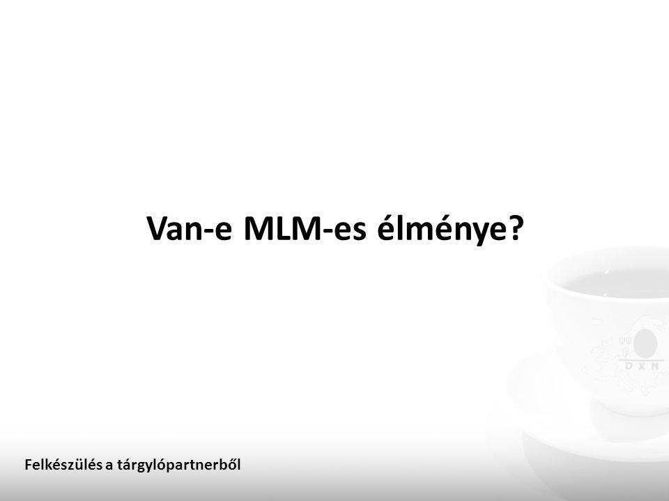 Van-e MLM-es élménye? Felkészülés a tárgylópartnerből