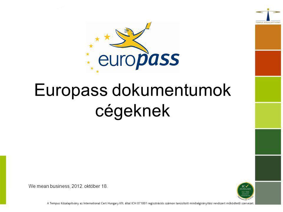 Europass dokumentumok cégeknek We mean business, 2012. október 18.