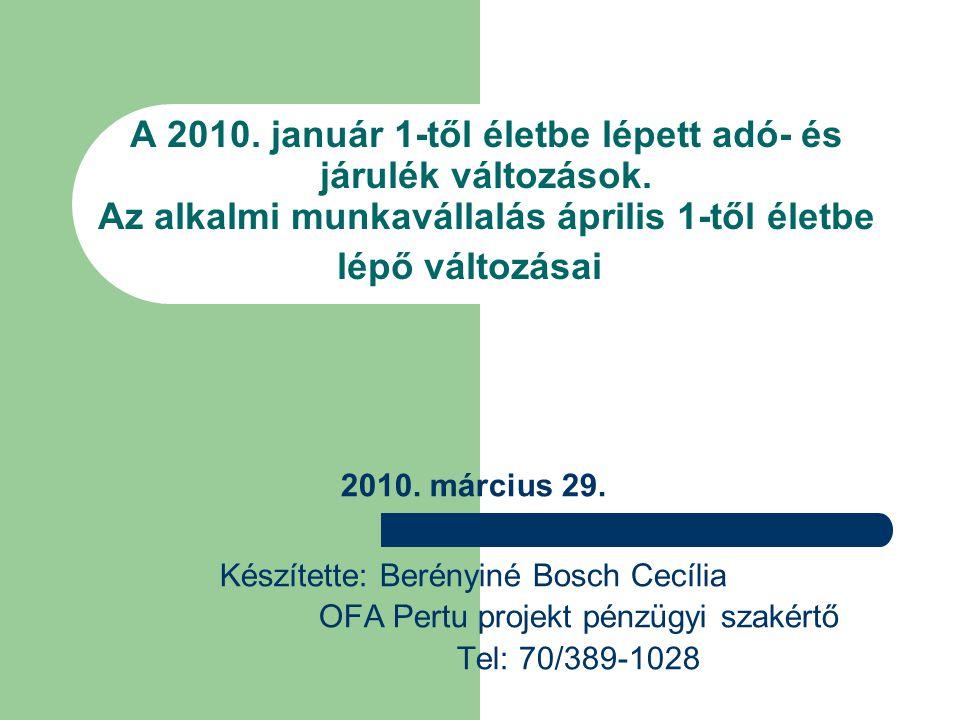 A 2010. január 1-től életbe lépett adó- és járulék változások.