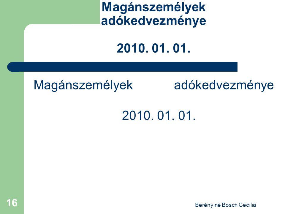 Berényiné Bosch Cecília 16 Magánszemélyek adókedvezménye 2010. 01. 01.