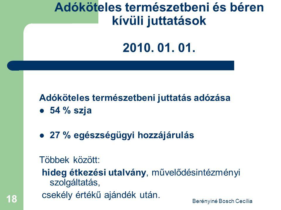 Berényiné Bosch Cecília 18 Adóköteles természetbeni és béren kívüli juttatások 2010.