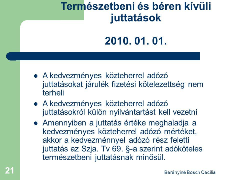Berényiné Bosch Cecília 21 Természetbeni és béren kívüli juttatások 2010.