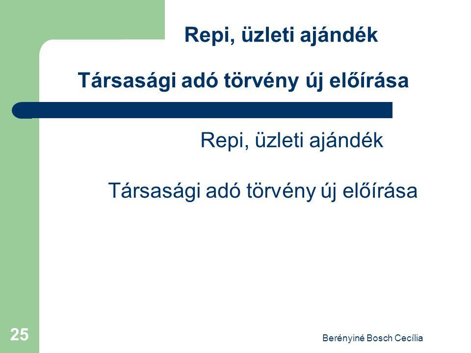 Berényiné Bosch Cecília 25 Repi, üzleti ajándék Társasági adó törvény új előírása