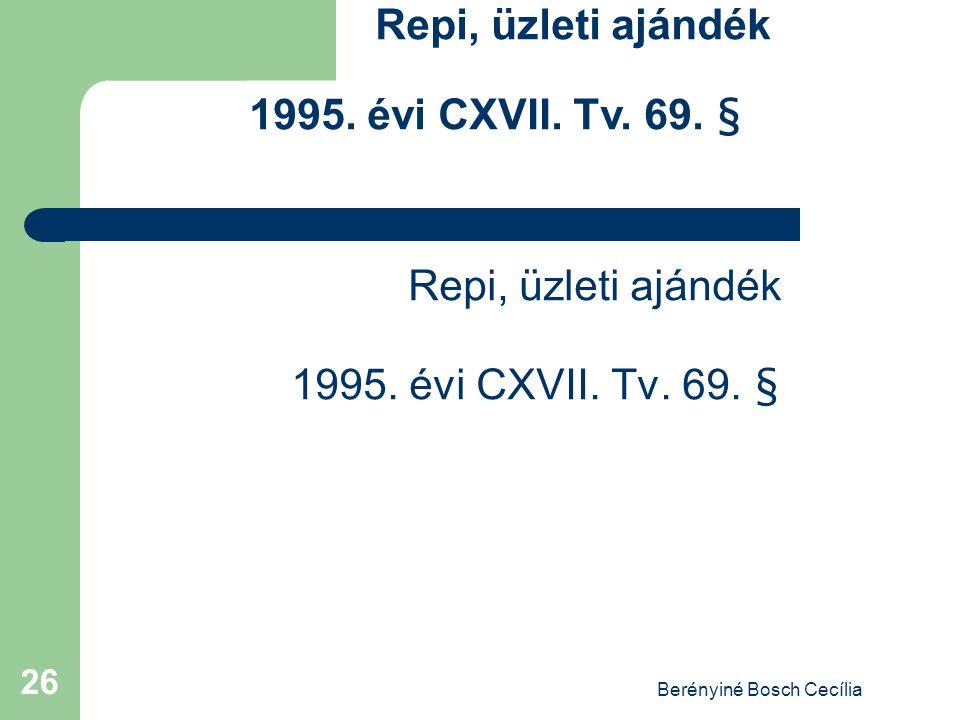 Berényiné Bosch Cecília 26 Repi, üzleti ajándék 1995. évi CXVII. Tv. 69. §