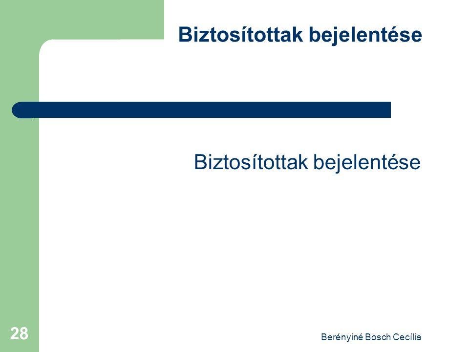 Berényiné Bosch Cecília 28 Biztosítottak bejelentése