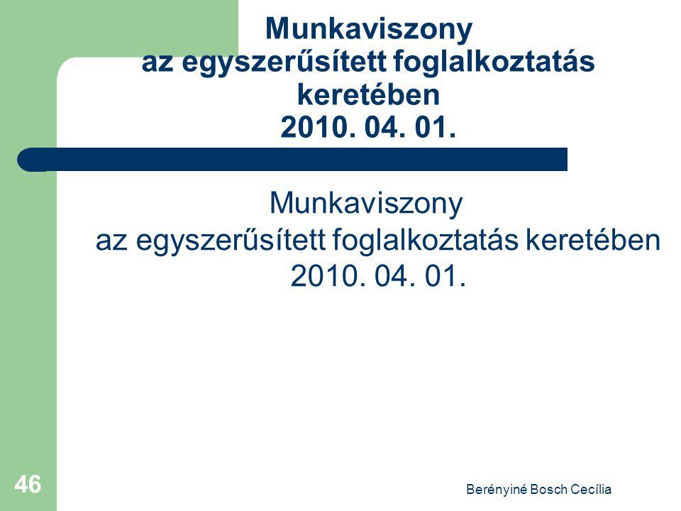 Berényiné Bosch Cecília 46 Munkaviszony az egyszerűsített foglalkoztatás keretében 2010. 04. 01.