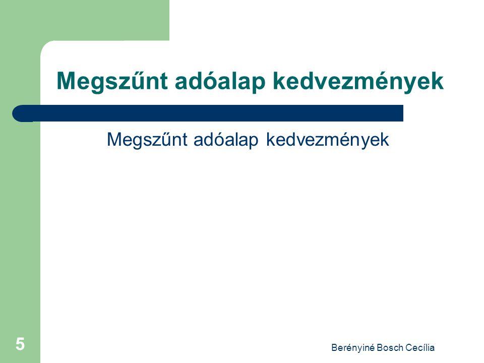 Berényiné Bosch Cecília 5 Megszűnt adóalap kedvezmények