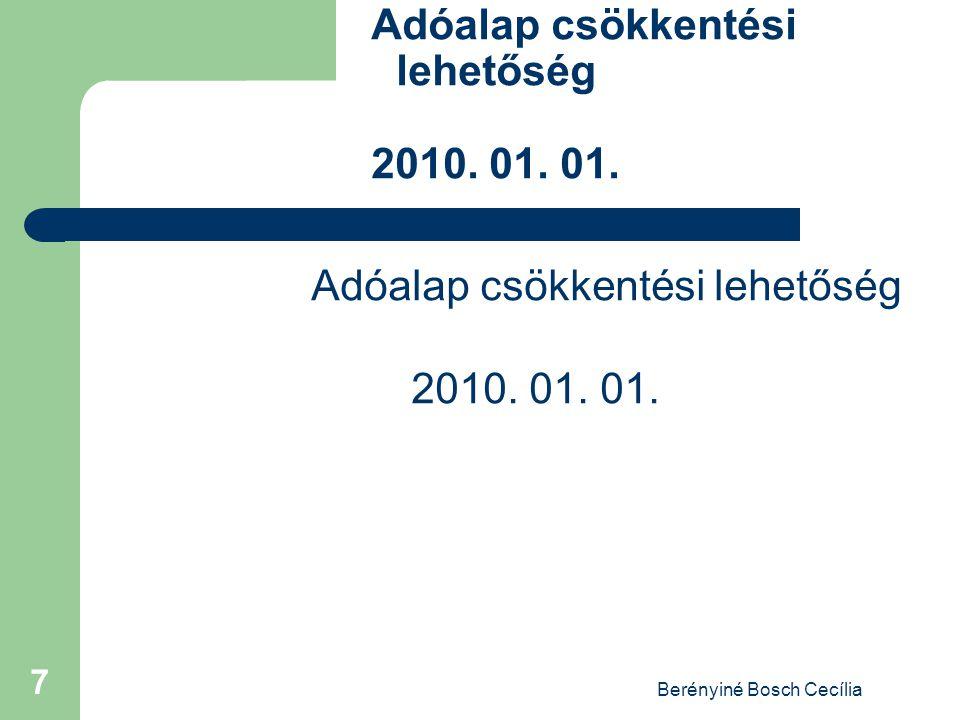Berényiné Bosch Cecília 7 Adóalap csökkentési lehetőség 2010. 01. 01.