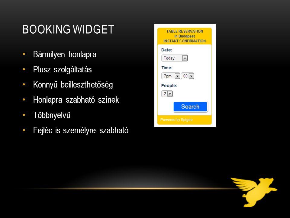 BOOKING WIDGET Bármilyen honlapra Plusz szolgáltatás Könnyű beilleszthetőség Honlapra szabható színek Többnyelvű Fejléc is személyre szabható