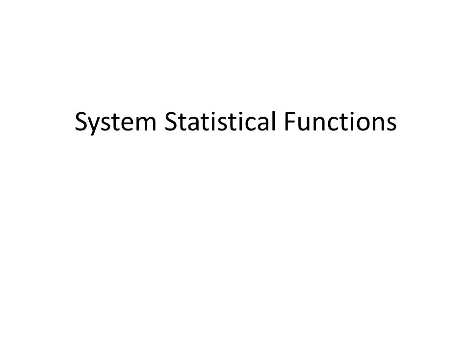 System Statistical Functions