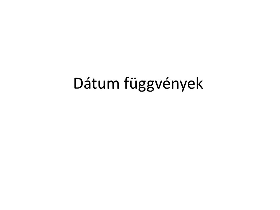 Dátum függvények