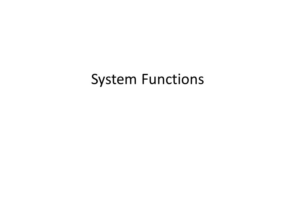 System Functions