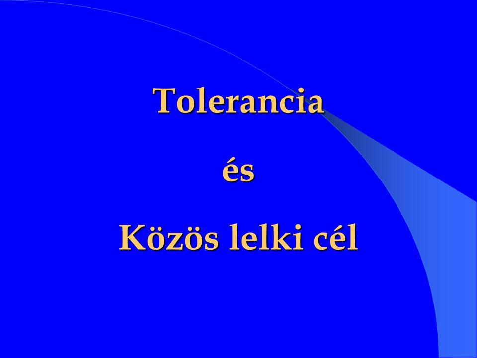 Tolerancia és Közös lelki cél
