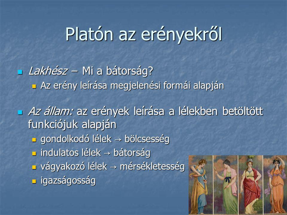 Platón az erényekről Lakhész − Mi a bátorság.Lakhész − Mi a bátorság.