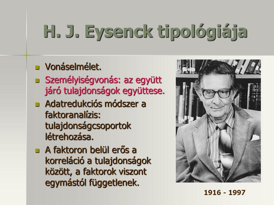 H. J. Eysenck tipológiája Vonáselmélet. Vonáselmélet. Személyiségvonás: az együtt járó tulajdonságok együttese. Személyiségvonás: az együtt járó tulaj