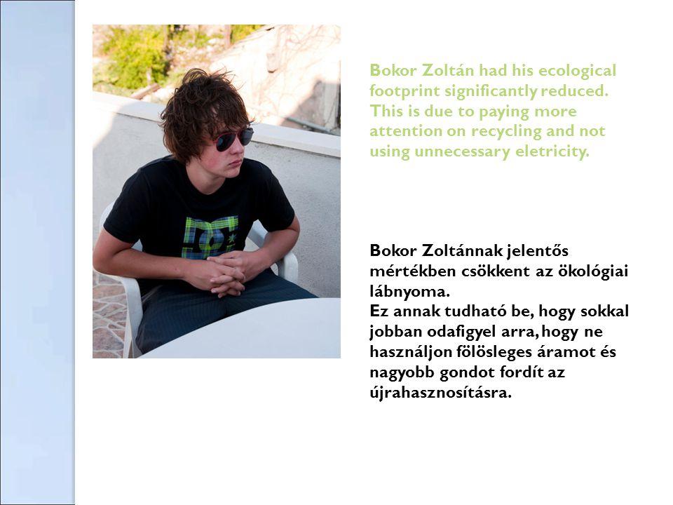 Bokor Zoltánnak jelentős mértékben csökkent az ökológiai lábnyoma.