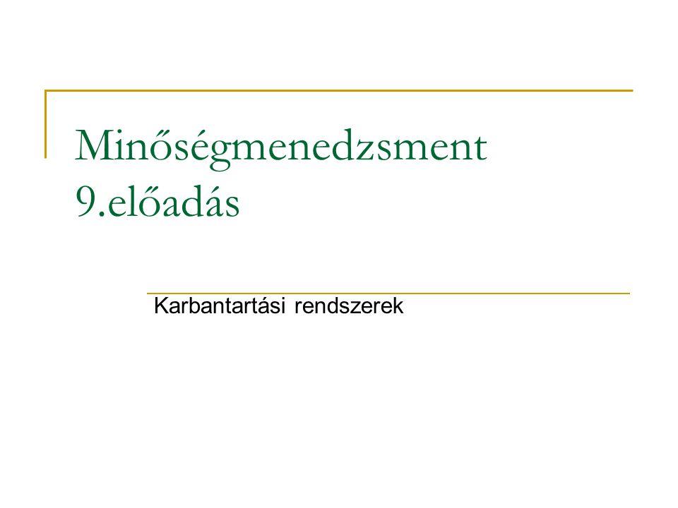 Minőségmenedzsment 9.előadás Karbantartási rendszerek