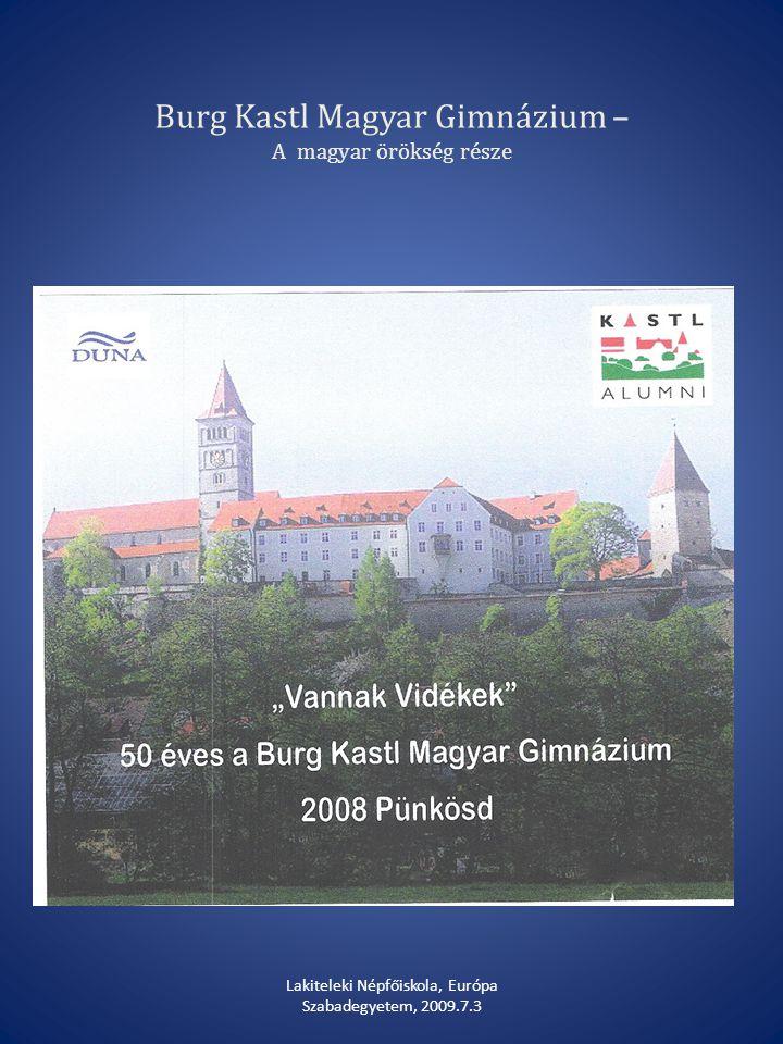 Burg Kastl Magyar Gimnázium – A magyar örökség része Lakiteleki Népfőiskola, Európa Szabadegyetem, 2009.7.3