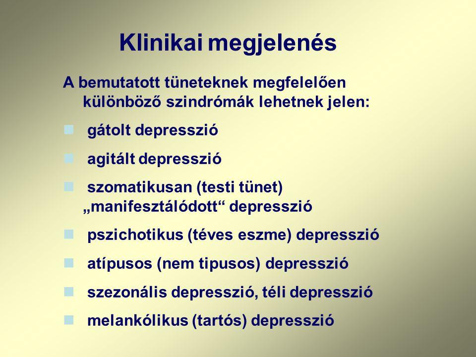 """A bemutatott tüneteknek megfelelően különböző szindrómák lehetnek jelen: gátolt depresszió agitált depresszió szomatikusan (testi tünet) """"manifesztálódott depresszió pszichotikus (téves eszme) depresszió atípusos (nem tipusos) depresszió szezonális depresszió, téli depresszió melankólikus (tartós) depresszió Klinikai megjelenés"""