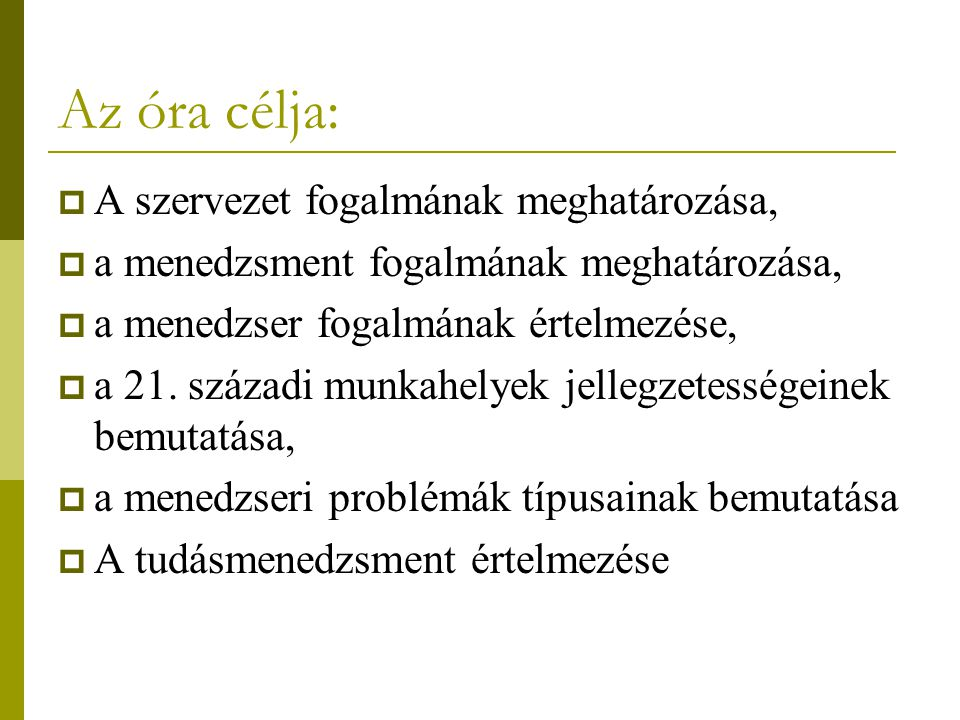 A menedzsment örökzöld dilemmái  1.Centralizáció vagy decentralizáció  2.