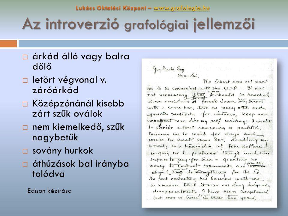 Az extroverzió grafológiai jellemzői  térfoglaló írás  nagy méretű írástömb  aláírás normál vagy nagy  normál v.