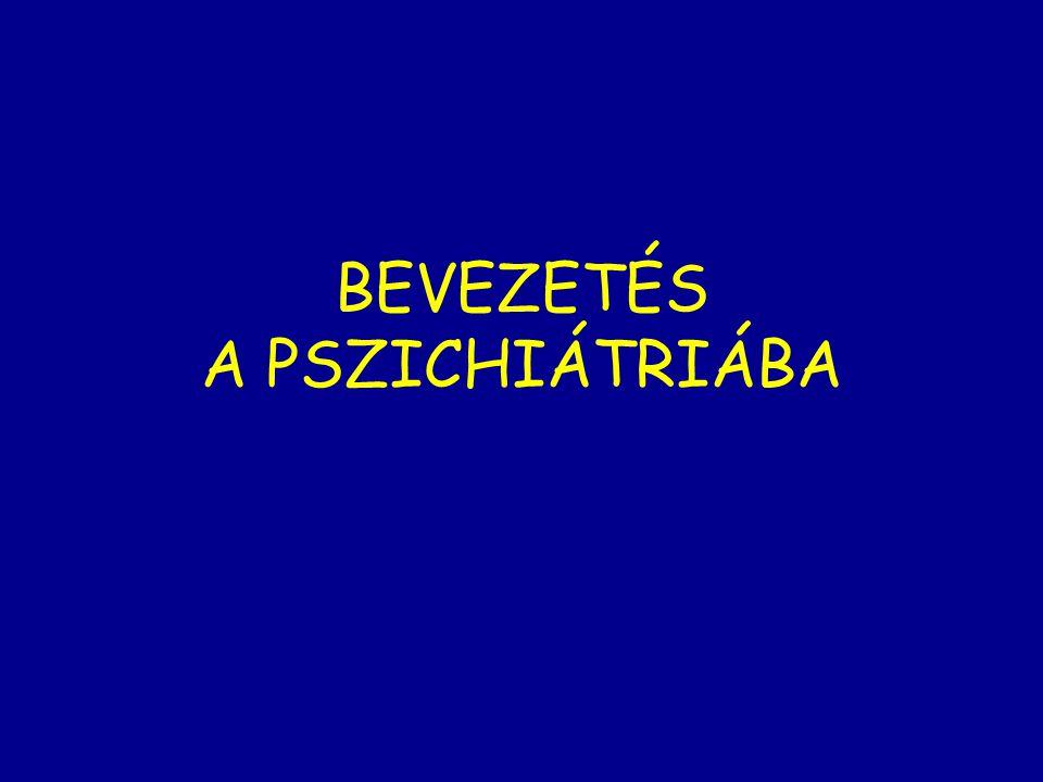 BEVEZETÉS A PSZICHIÁTRIÁBA