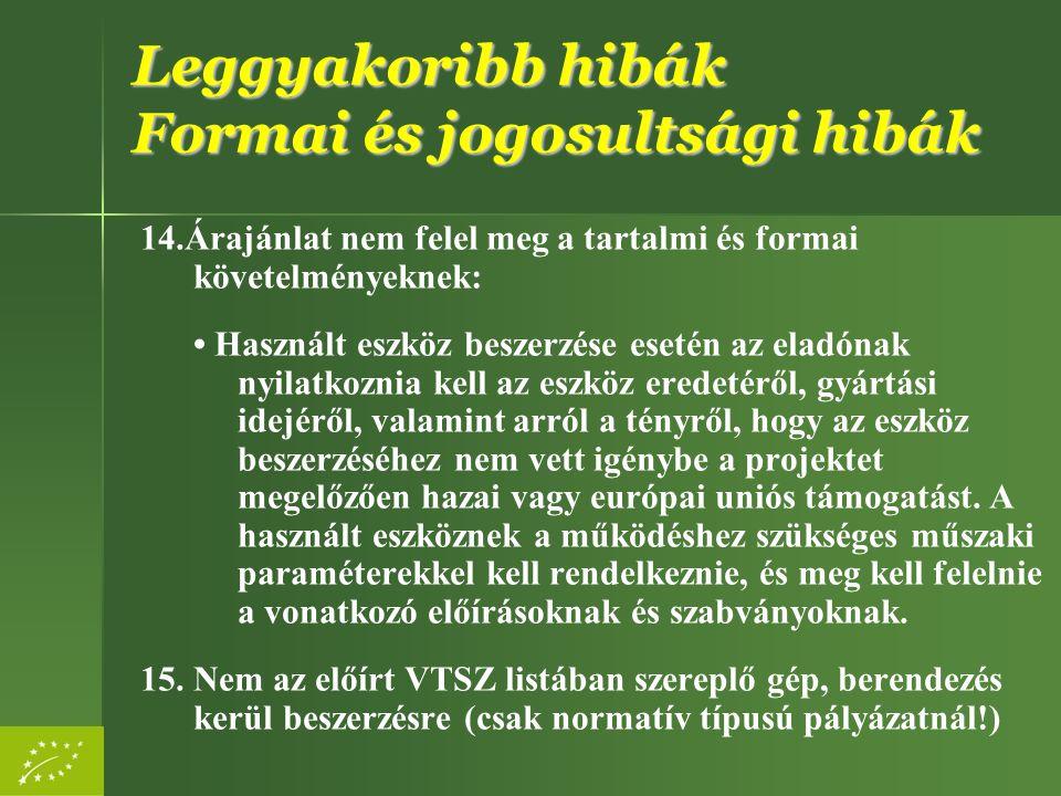 14.Árajánlat nem felel meg a tartalmi és formai követelményeknek: Használt eszköz beszerzése esetén az eladónak nyilatkoznia kell az eszköz eredetéről