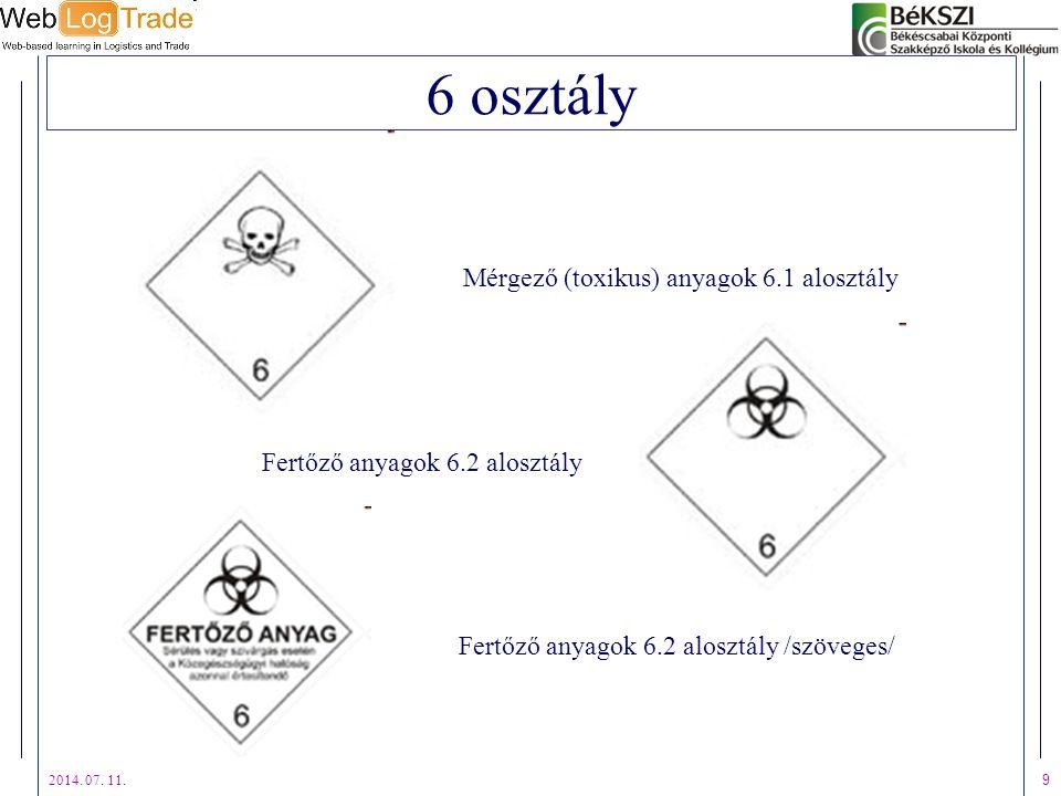2014. 07. 11. 9 6 osztály Fertőző anyagok 6.2 alosztály Mérgező (toxikus) anyagok 6.1 alosztály Fertőző anyagok 6.2 alosztály /szöveges/