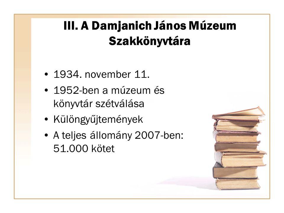 III. A Damjanich János Múzeum Szakkönyvtára 1934.