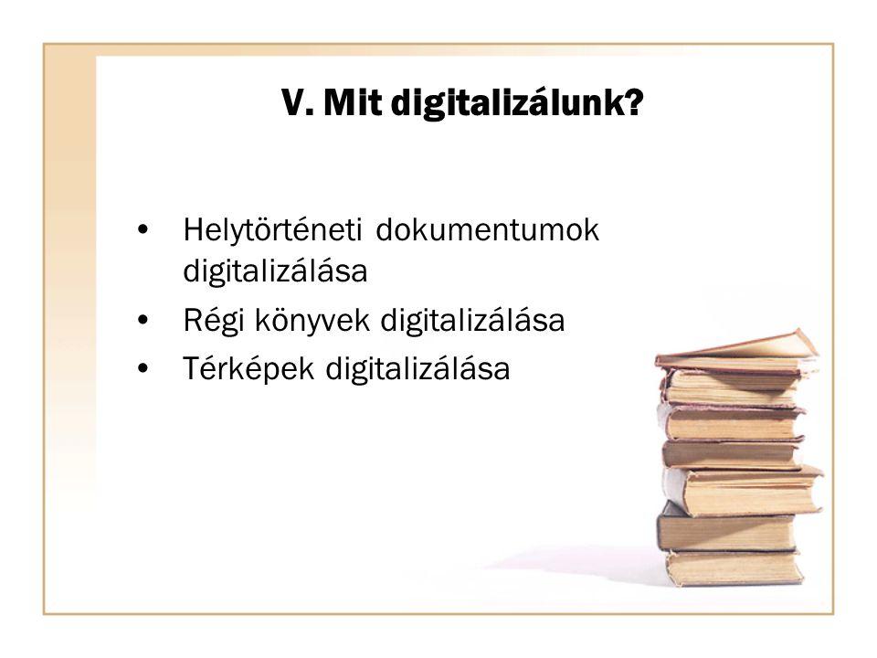 V. Mit digitalizálunk.
