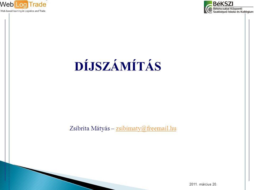 2011. március 20. DÍJSZÁMÍTÁS Zsibrita Mátyás – zsibimaty@freemail.huzsibimaty@freemail.hu