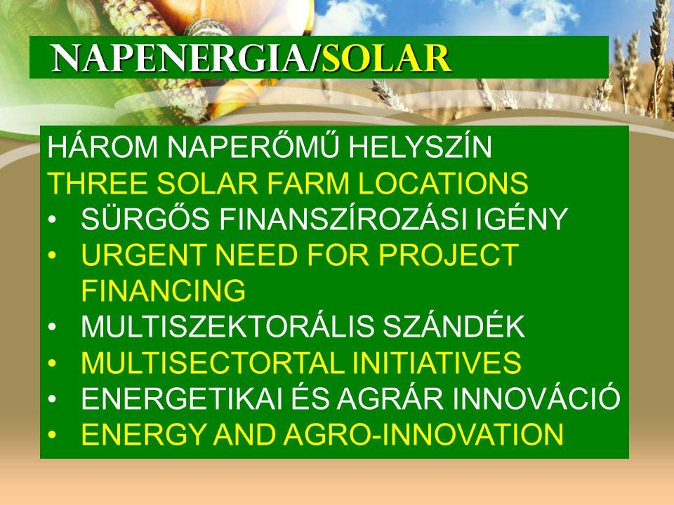NAPENERGIA/SOLAR NAPENERGIA/SOLAR HÁROM NAPERŐMŰ HELYSZÍN THREE SOLAR FARM LOCATIONS SÜRGŐS FINANSZÍROZÁSI IGÉNY URGENT NEED FOR PROJECT FINANCING MUL