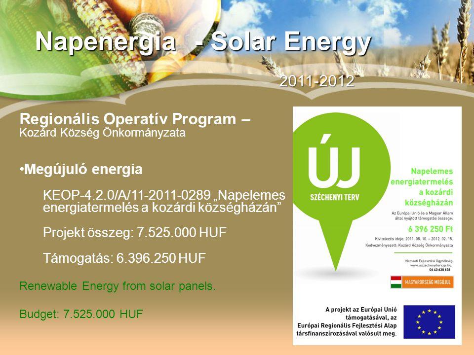 """2011-2012 Regionális Operatív Program – Kozárd Község Önkormányzata Megújuló energia KEOP-4.2.0/A/11-2011-0289 """"Napelemes energiatermelés a kozárdi kö"""
