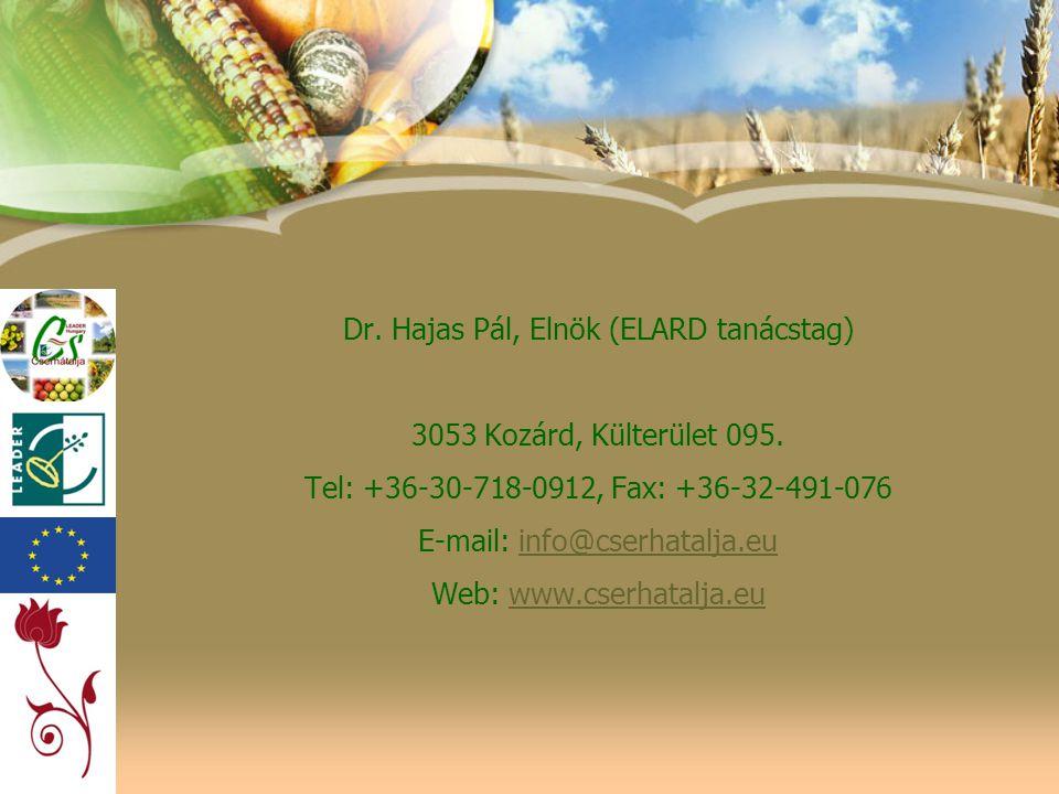 Dr. Hajas Pál, Elnök (ELARD tanácstag) 3053 Kozárd, Külterület 095. Tel: +36-30-718-0912, Fax: +36-32-491-076 E-mail: info@cserhatalja.euinfo@cserhata