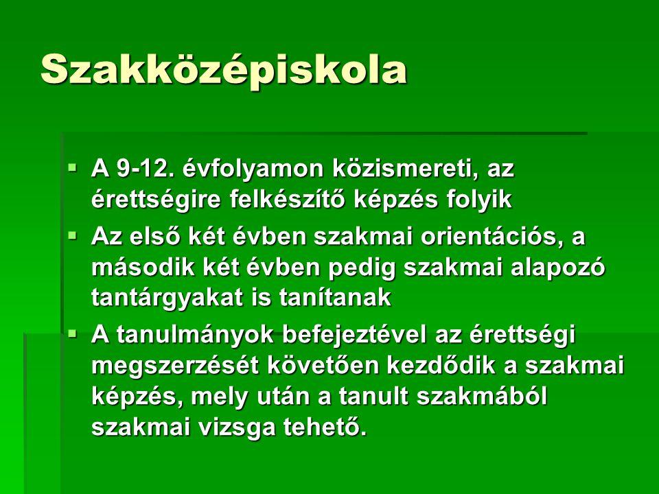Szakközépiskola  A 9-12.