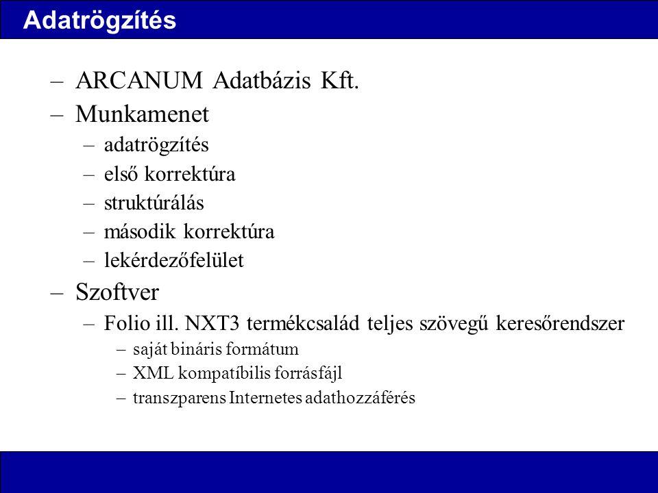 Adatrögzítés –ARCANUM Adatbázis Kft.