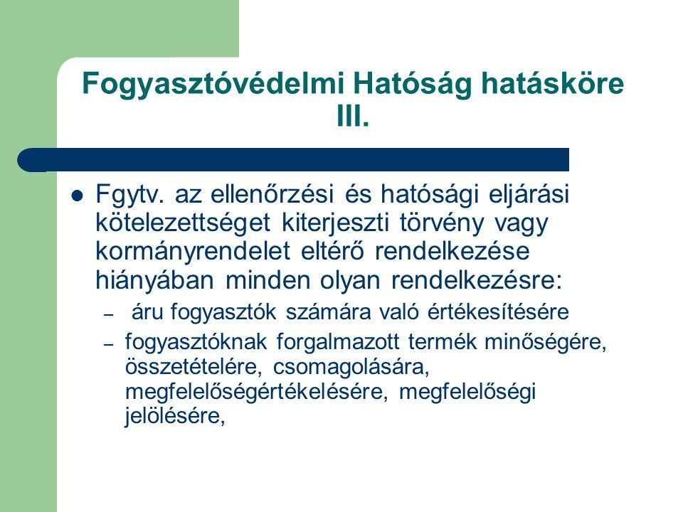 Fogyasztóvédelmi Hatóság hatásköre III. Fgytv.