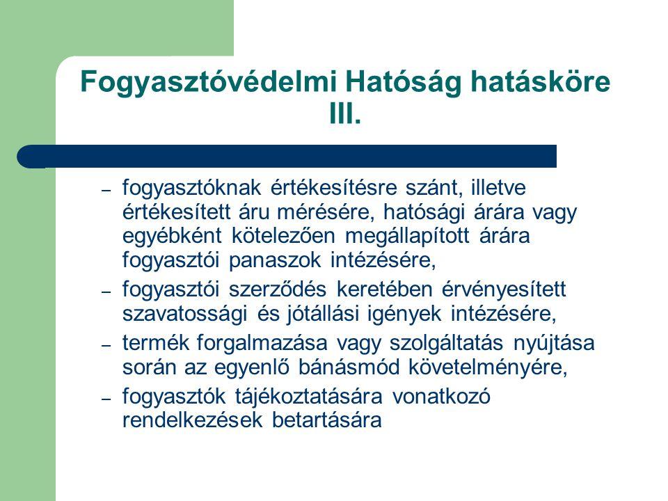 Fogyasztóvédelmi Hatóság hatásköre III.