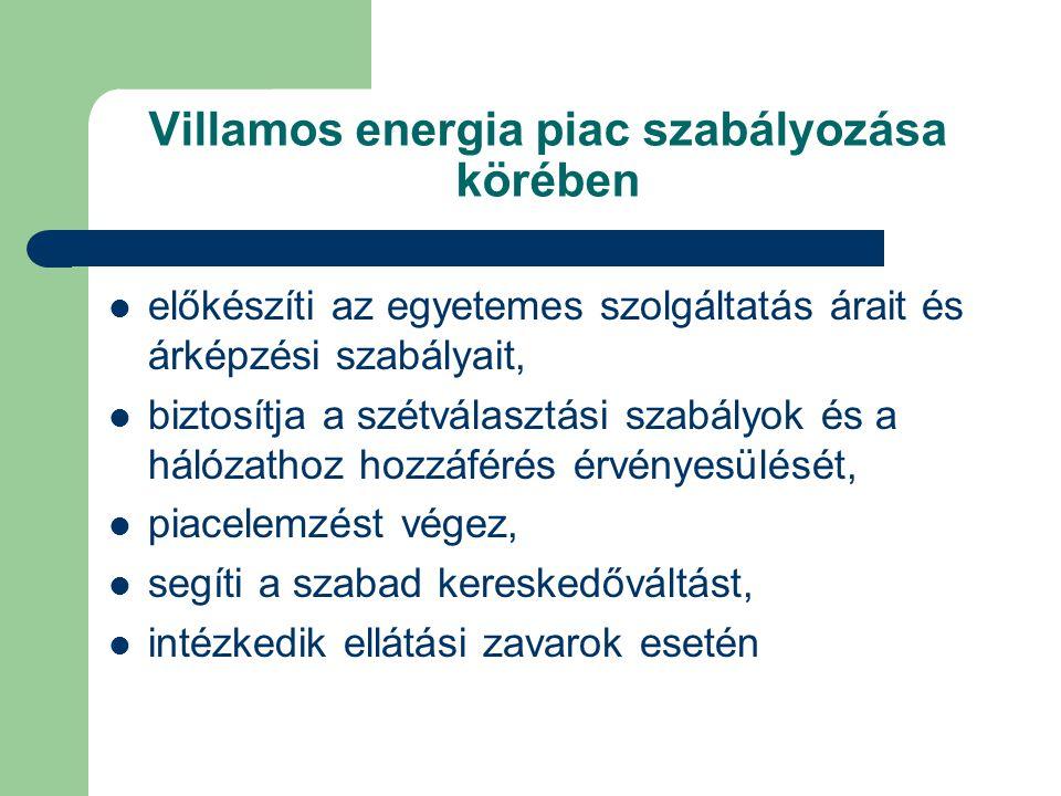 Villamos energia piac szabályozása körében előkészíti az egyetemes szolgáltatás árait és árképzési szabályait, biztosítja a szétválasztási szabályok é
