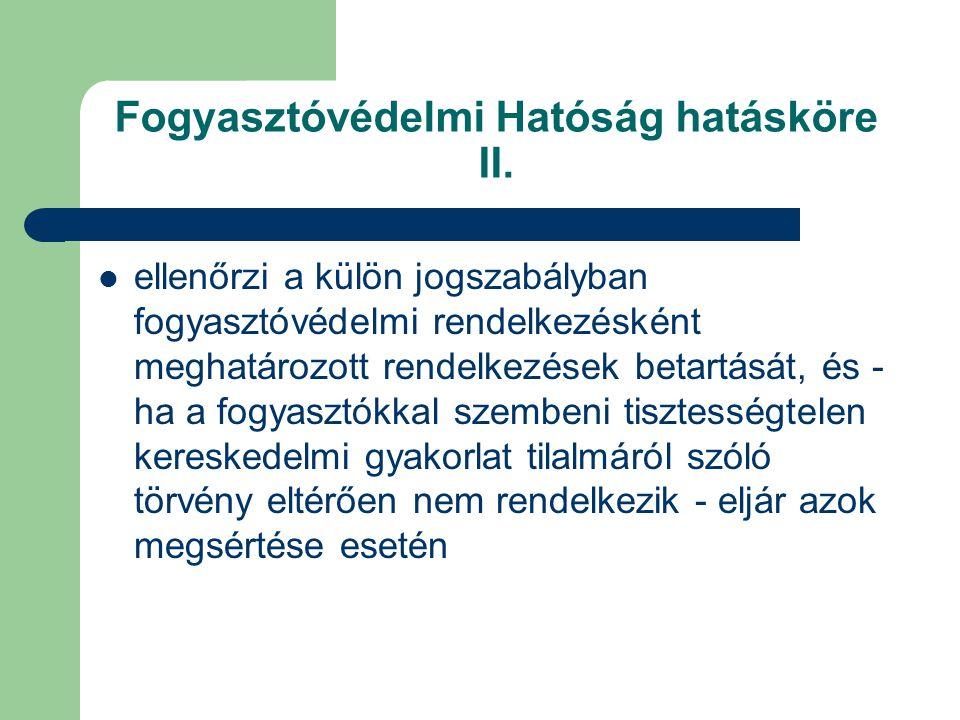 Fogyasztóvédelmi Hatóság hatásköre II.