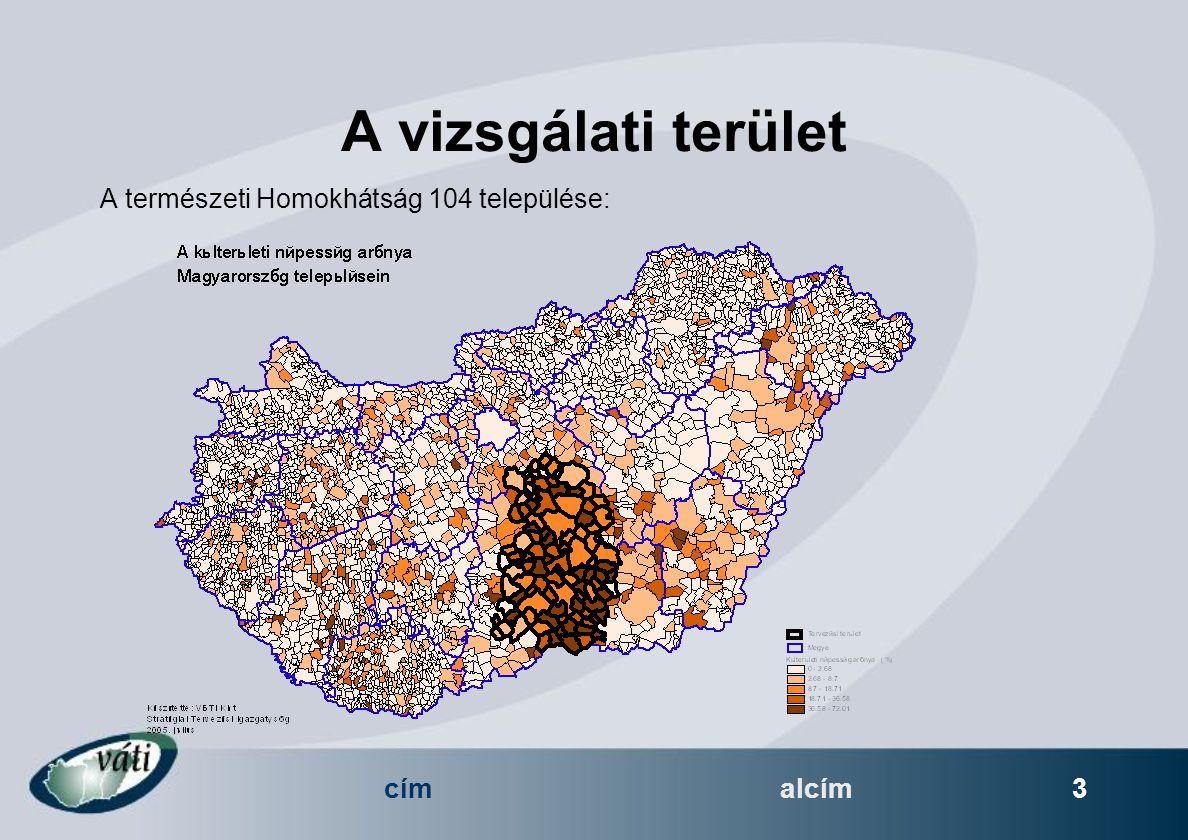 címalcím 3 A vizsgálati terület A természeti Homokhátság 104 települése: