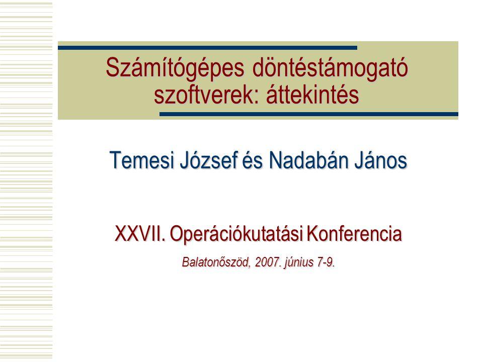 Számítógépes döntéstámogató szoftverek: áttekintés Temesi József és Nadabán János XXVII.