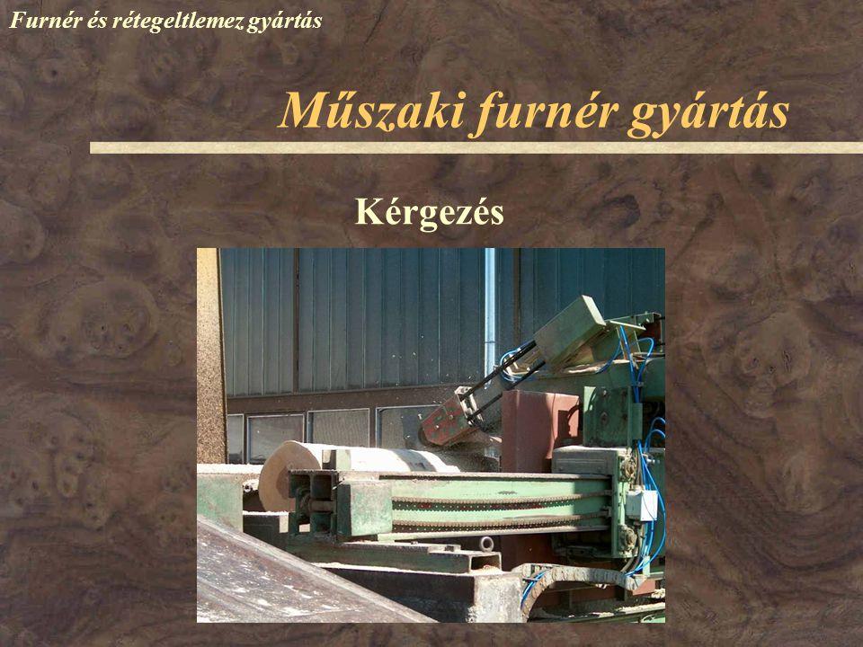 Furnér és rétegeltlemez gyártás Kérgezés Műszaki furnér gyártás