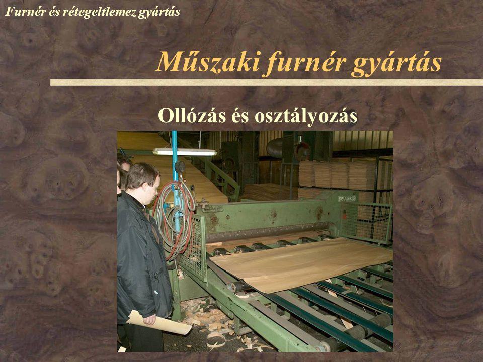 Furnér és rétegeltlemez gyártás Műszaki furnér gyártás Ollózás és osztályozás